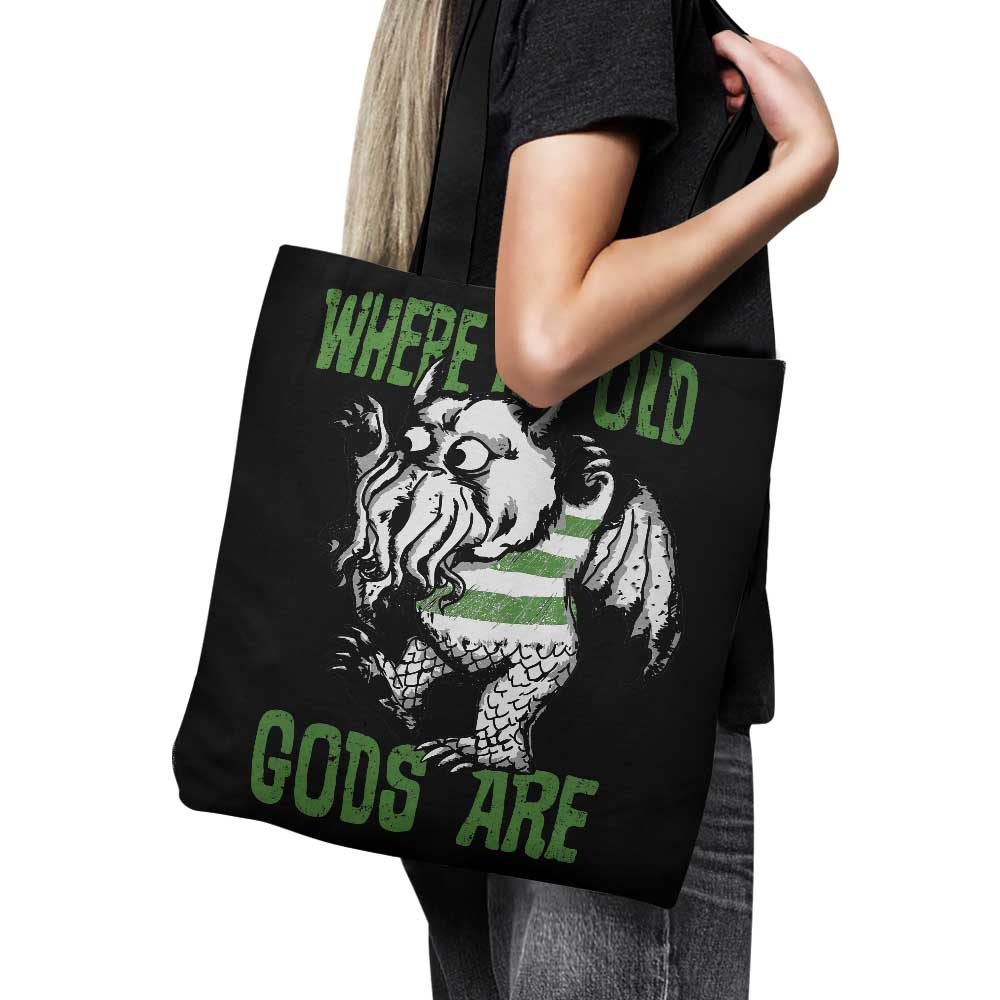 Where the Old Gods Are - Tote Bag