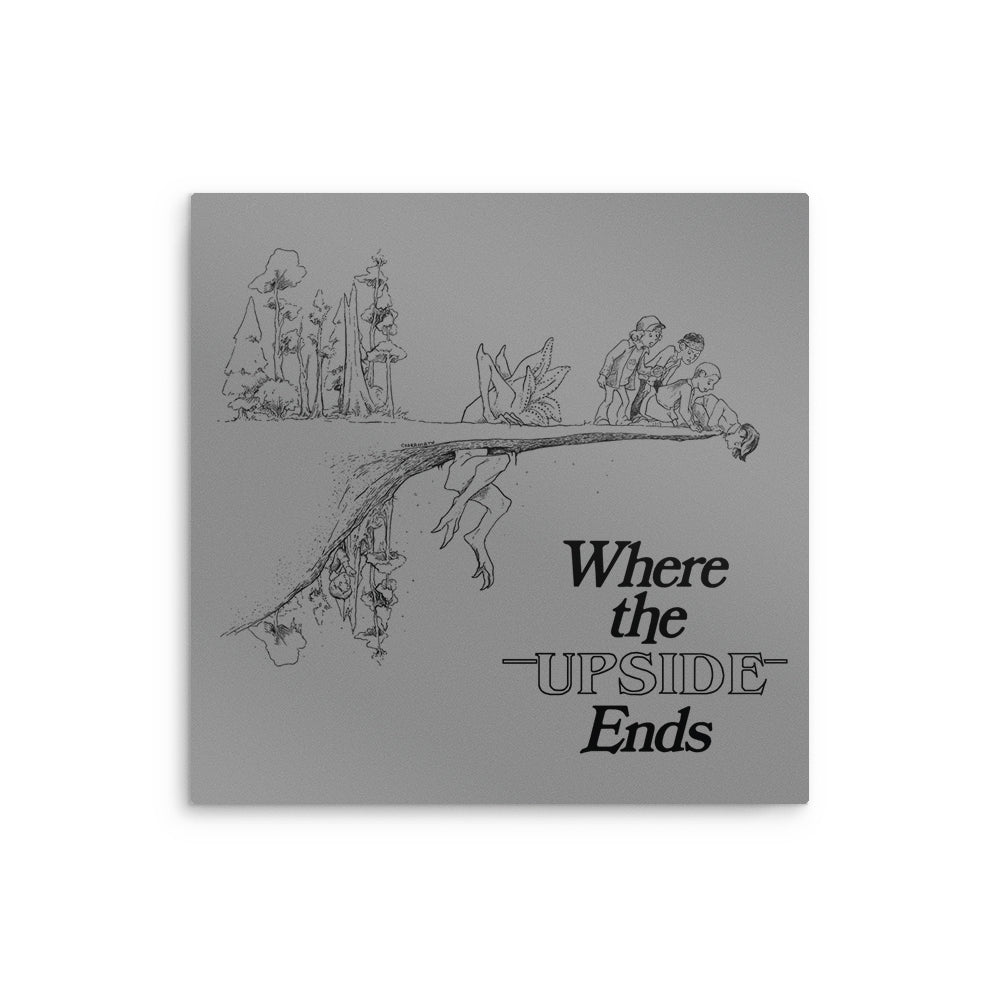 Where the Upside Ends - Metal Print