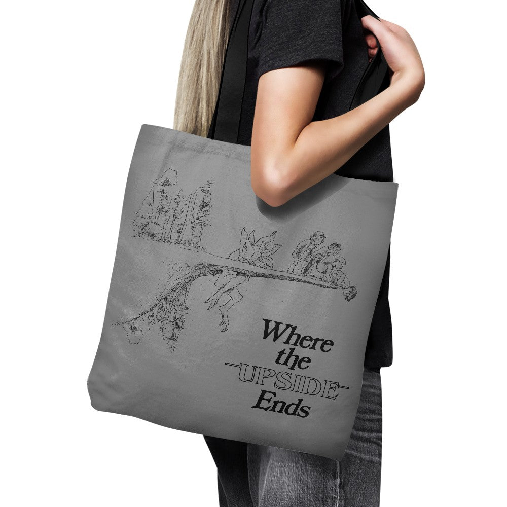 Where the Upside Ends - Tote Bag