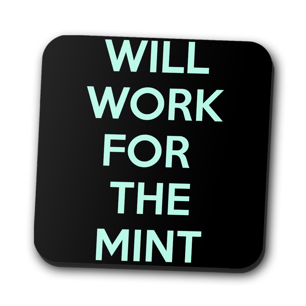 Will Work for the Mint - Coasters