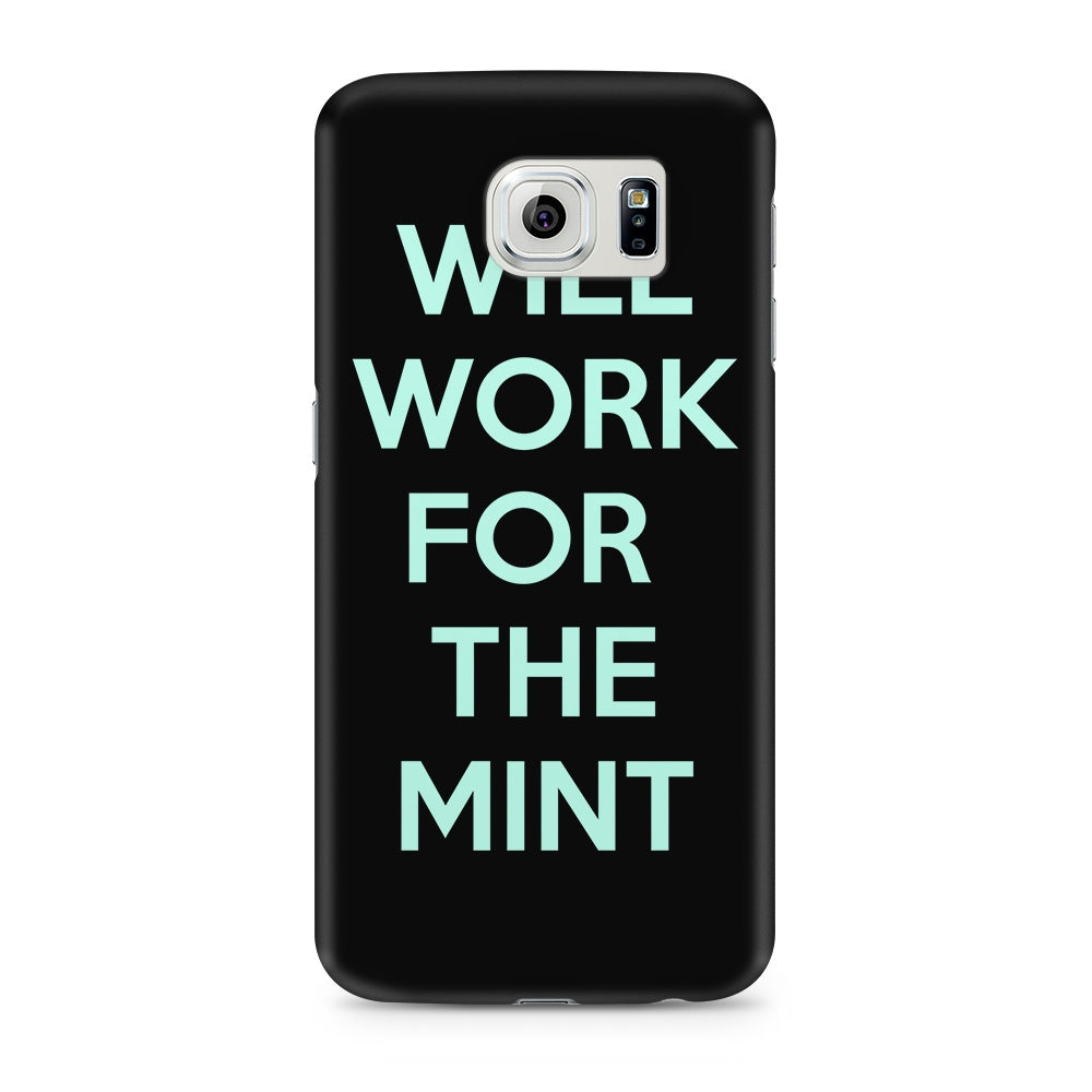 Will Work for the Mint - Galaxy S6 / Edge / Edge Plus