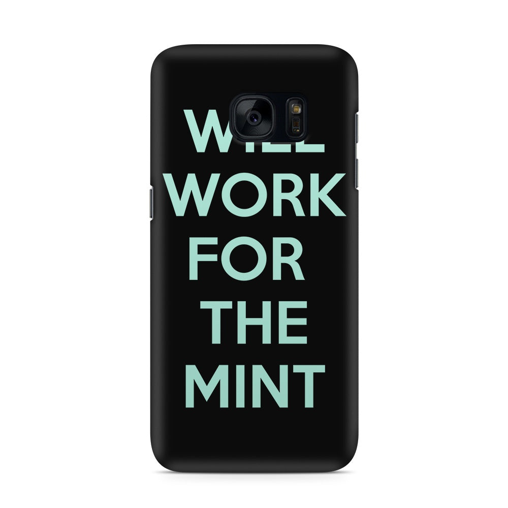 Will Work for the Mint - Galaxy S7 / Edge