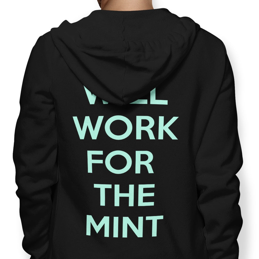 Will Work for the Mint - Hoodie