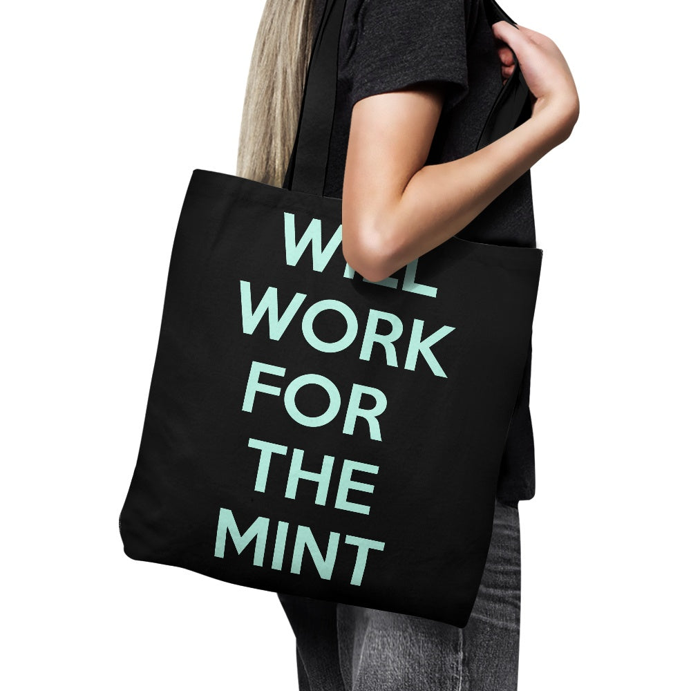 Will Work for the Mint - Tote Bag