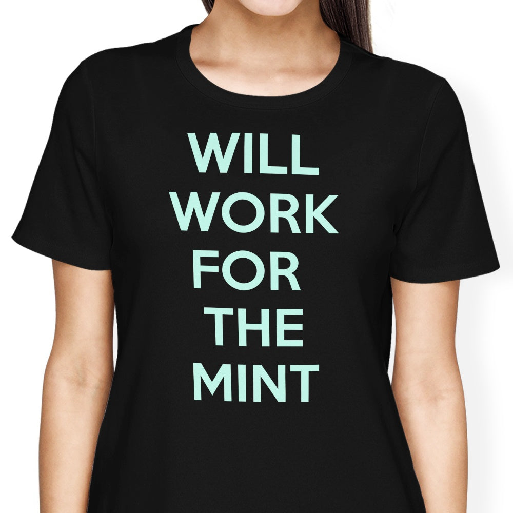 Will Work for the Mint - Women's Apparel