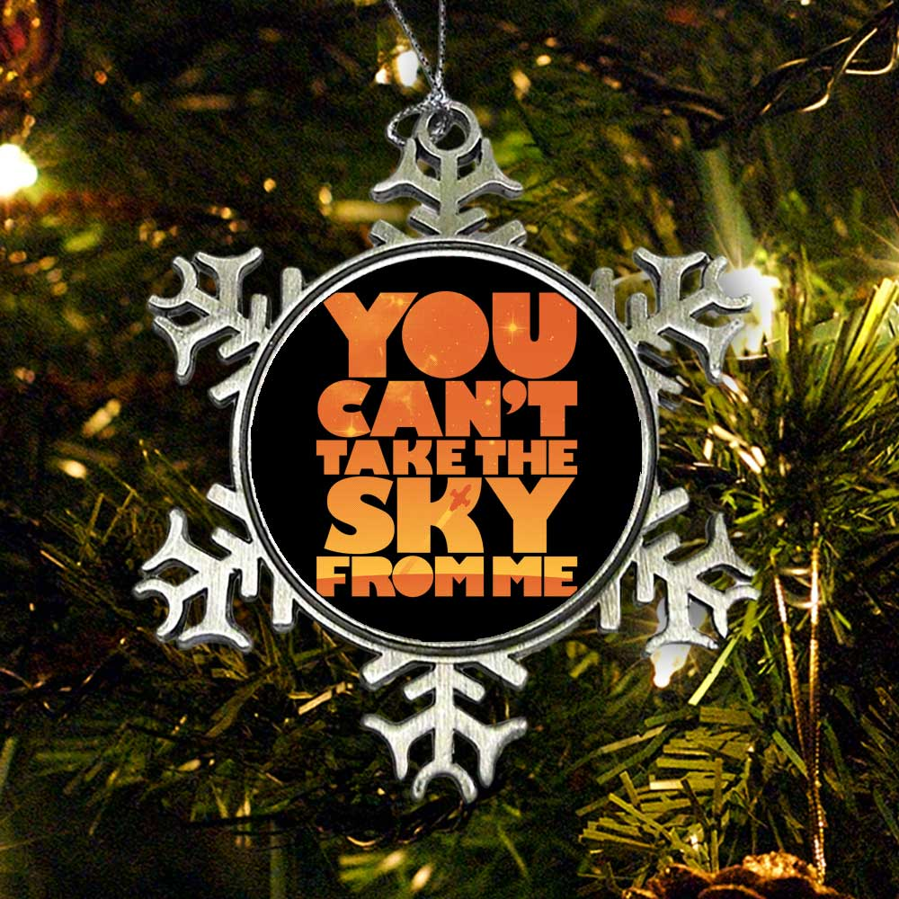 You Can't Take the Sky - Ornament
