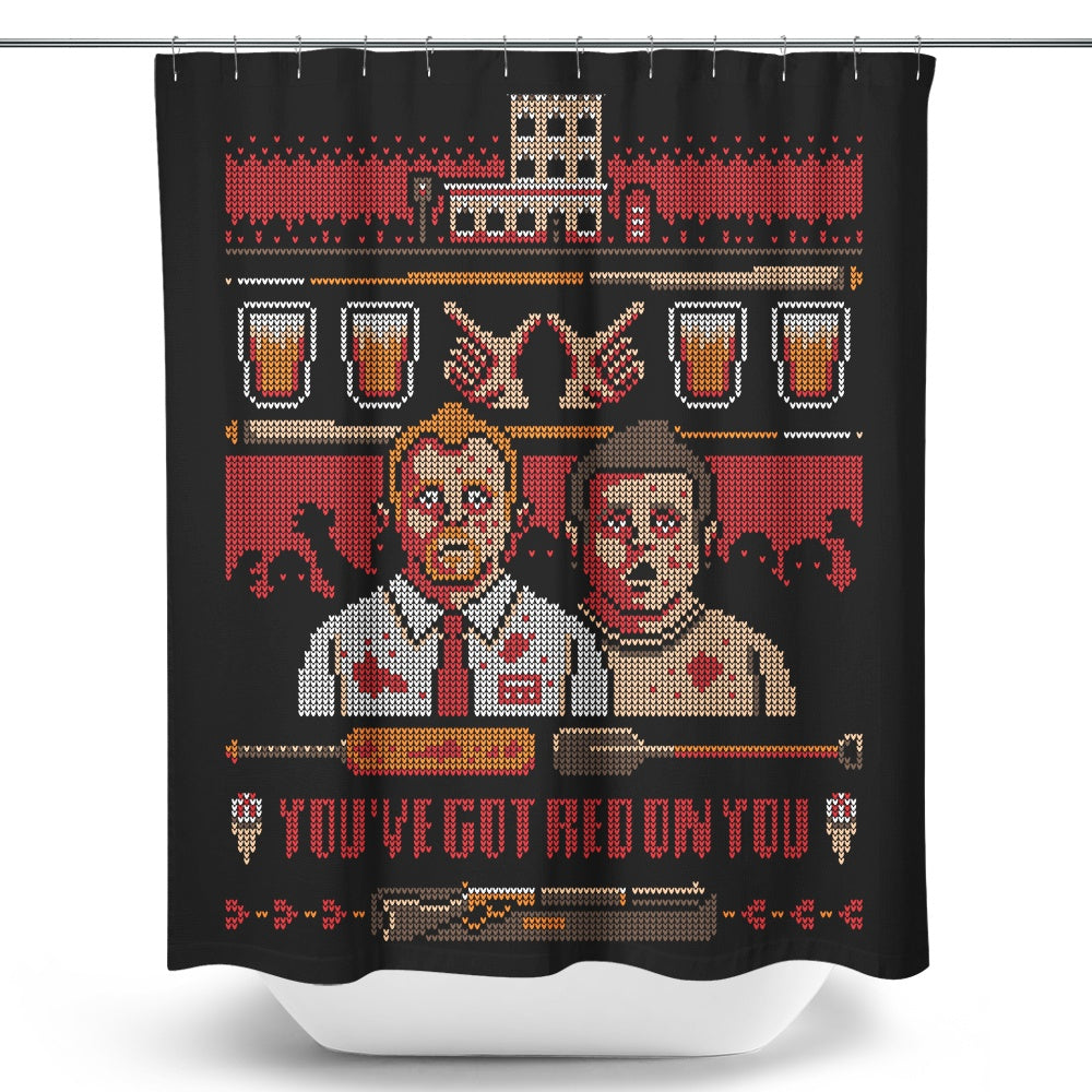 You've Got Red on You - Shower Curtain