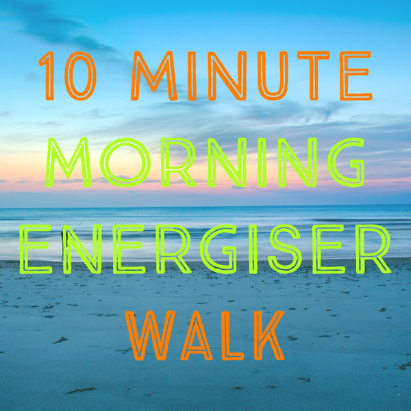 10 Minute Morning Energiser Walk - Wake Up & Get Your Body Moving!