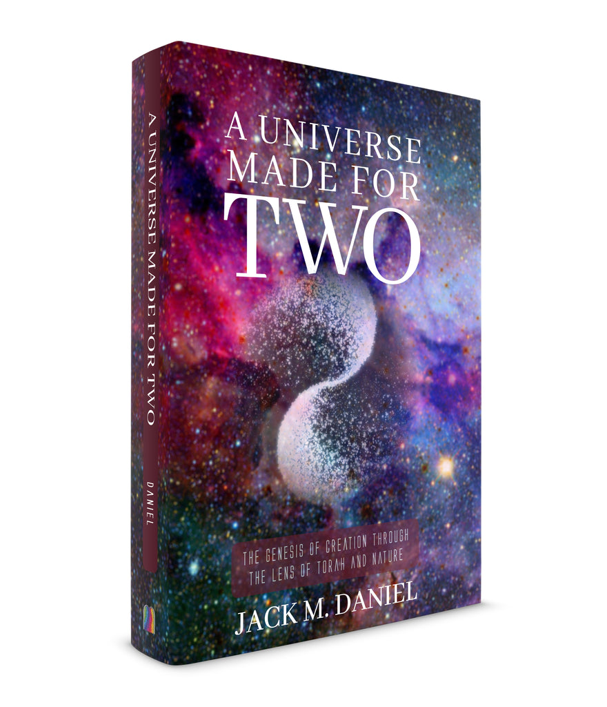 A Universe Made for Two - The Genesis of Creation Through the Lens of Torah and Nature