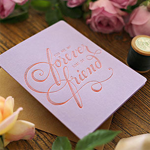 BESPOKE LETTERPRESS GREETING CARD - FOREVER FRIEND (FOIL)