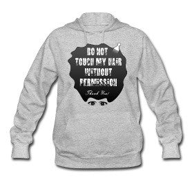 Do Not Touch My Hair Without Permission (Hoodie)