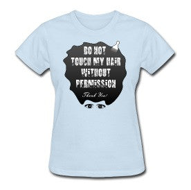 Do Not Touch My Hair Without Permission (Shirt)