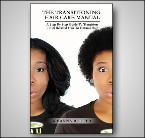 The Transitioning Hair Care Manual (Paperback)
