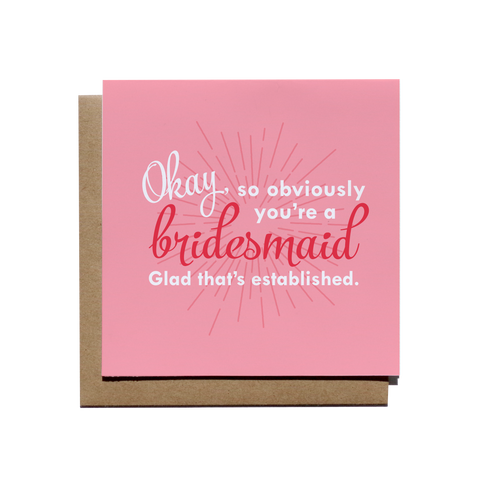 Obviously A Bridesmaid Card