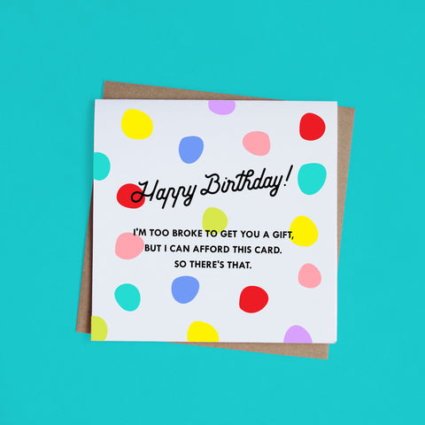 Broke Birthday Card