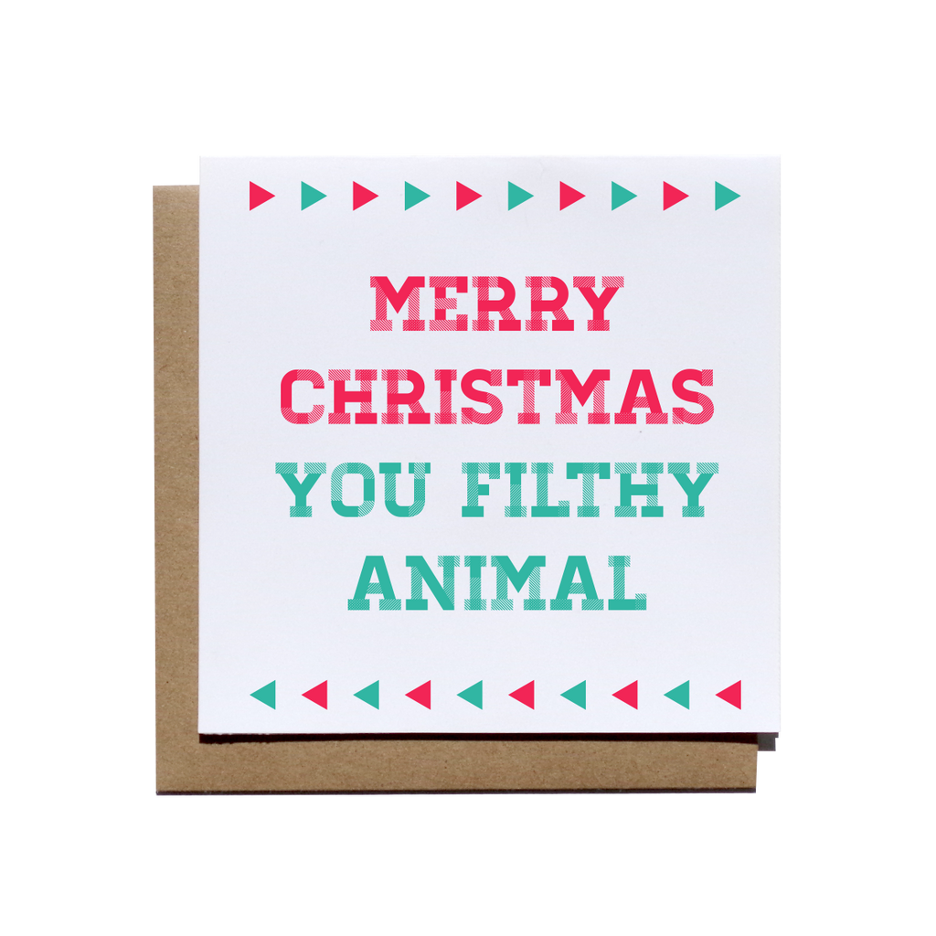 merry christmas you filthy animal card - Merry Christmas You Filthy Animal