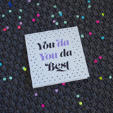 You Da Best - Greeting Card