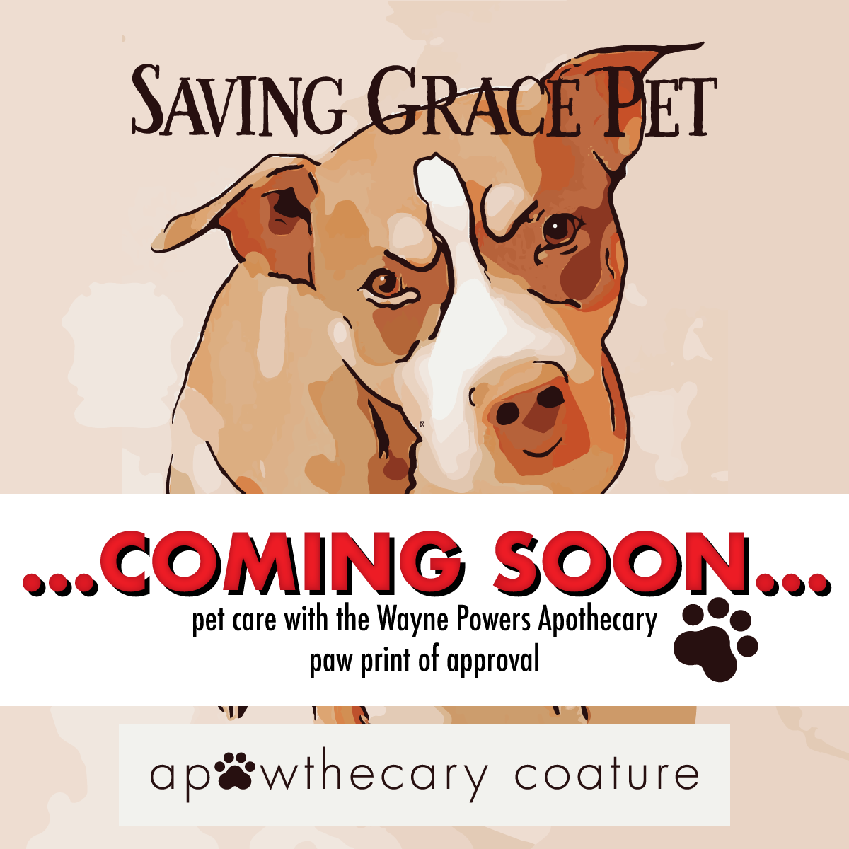 Saving Grace—Pet Care by Wayne Powers Apothecary—is coming soon!