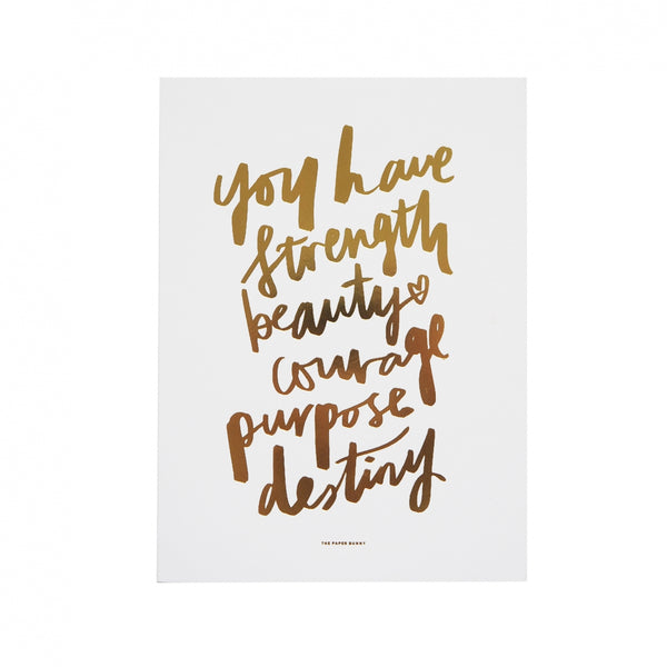 You Have Strength Print (Gold Foil)(Small - 13 x 18 cm)