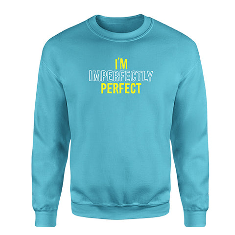 I'm IMPERFECTLY Perfect Sweatshirt