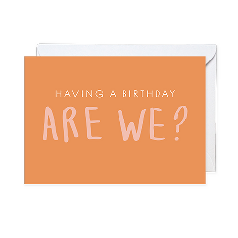 Having a birthday, are we?  Card