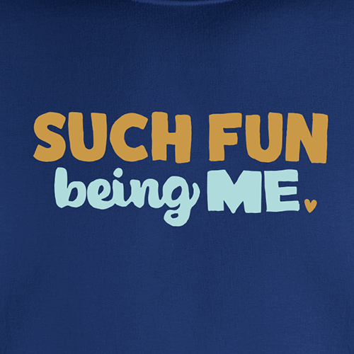 Such Fun Being Me - Sweatshirt