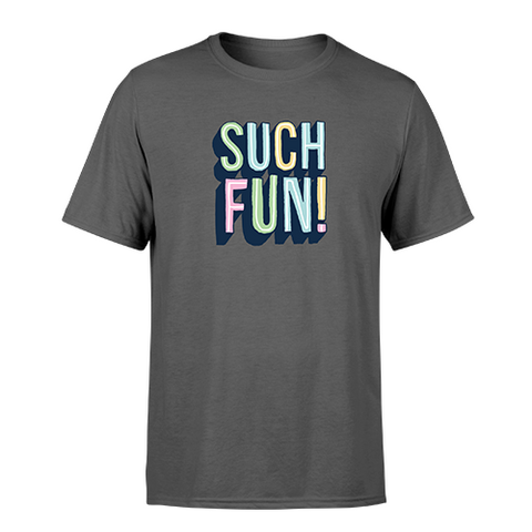 Such Fun! Unisex T-Shirt
