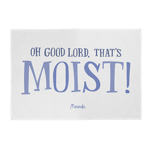 Oh Good Lord, That's Moist! Tea Towel