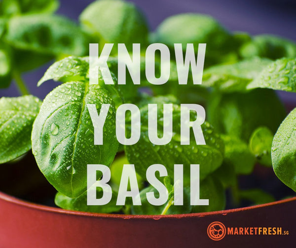 Know your herbs: Basil - The Sweet, The Hot and The Lemon
