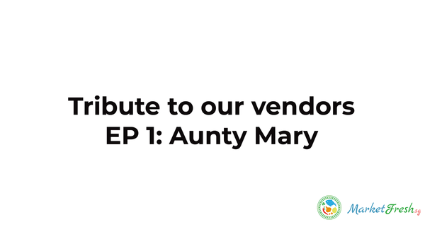 Tribute to our vendors: EP1 Aunty Mary