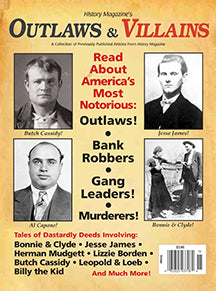 Final Clearance! History Magazine's Outlaws & Villains - $5 for PDF & $7.95 for Print Edition
