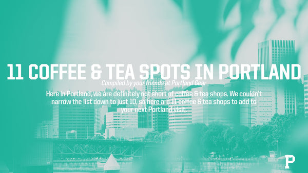 11 Coffee & Tea Spots in Portland to check out this season.
