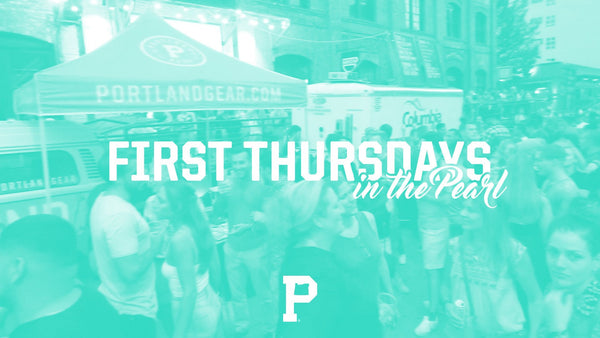 First Thursdays in the Pearl - Portland Gear