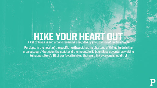 HIKE YOUR HEART OUT- IN & AROUND PORTLAND - Portland Gear