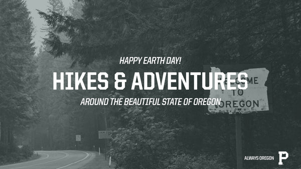 Hikes + Adventures - Happy Earth Day! - Portland Gear