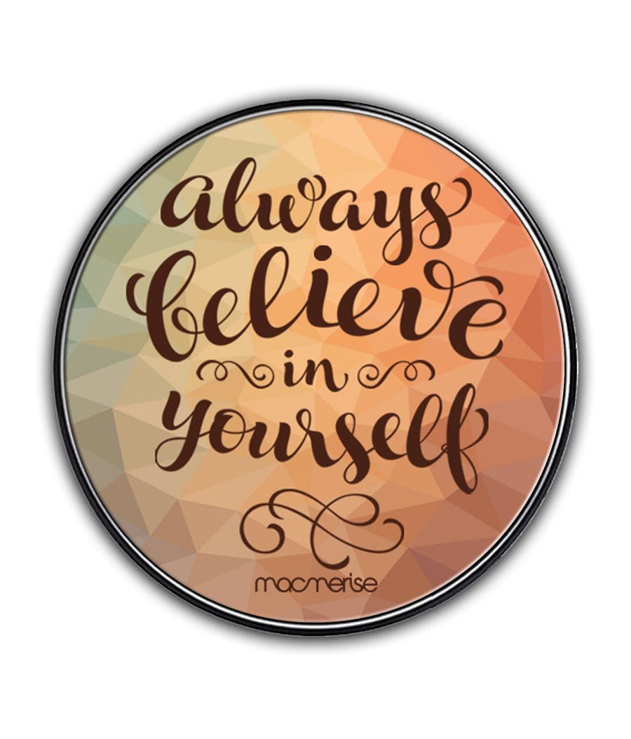 Believe in yourself - Qi Compatible Pro Wireless Charger