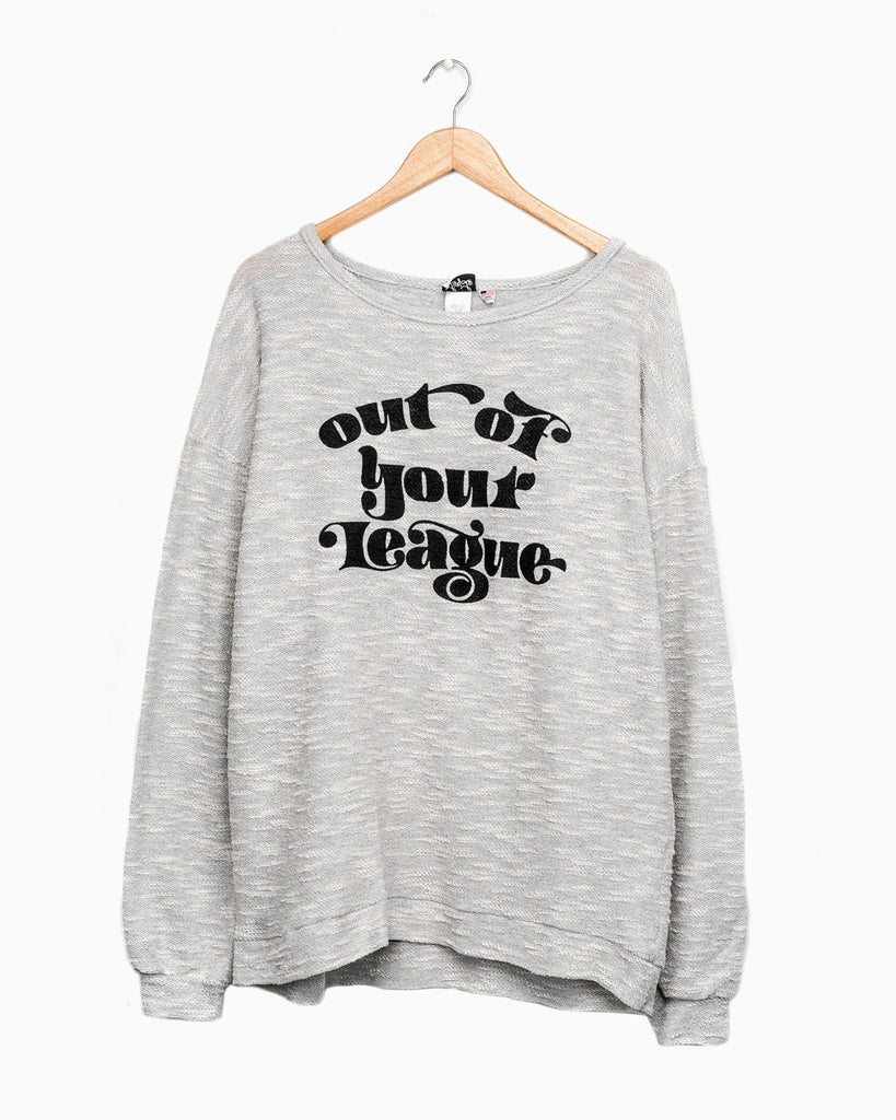 Out of Your League Gray Terry Loop Sweatshirt
