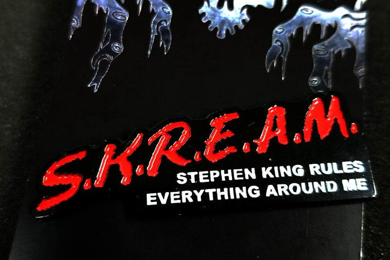 S.K.R.E.A.M. Enamel Pin (Stephen King Rules Everything Around Me)