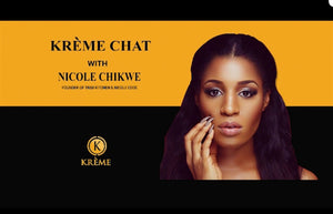 KRÈME CHATS WITH NICOLE CHIKWE. FOUNDER OF TRIM KITCHEN &NICOLE CODE