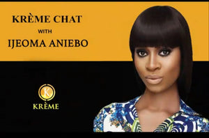 KRÈME CHATS WITH IJEOMA ANIEBO. ACTOR/TV PRESENTER/ PRODUCER &WRITER