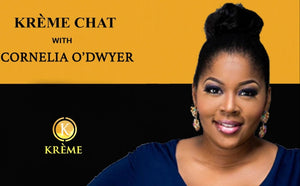 KRÈME CHATS WITH CORNELIA O'DWYER. HOST.WRITER.PRODUCER