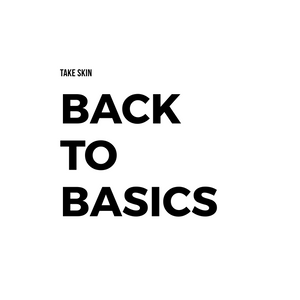 TAKE SKIN BACK TO BASICS