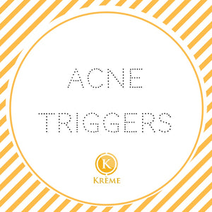 ACNE TRIGGERS