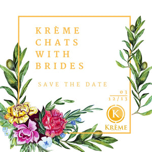KRÈME CHATS WITH BRIDES