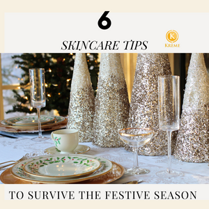 6 SKIN CARE TIPS TO SURVIVE THE FESTIVE SEASON