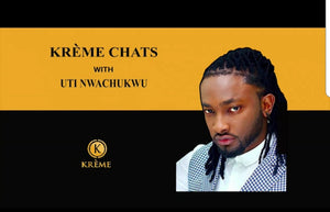 KREME CHATS WITH UTI NWACHUKWU. TV PRESENTER, ACTOR & EVENTS COMPERE(MC)