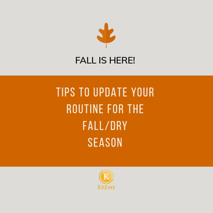 FALL IS HERE! HOW TO UPDATE YOUR SKINCARE ROUTINE FOR THE FALL WEATHER.