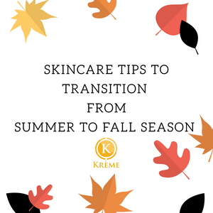 SKINCARE TIPS TO TRANSITION FROM SUMMER TO FALL SEASON