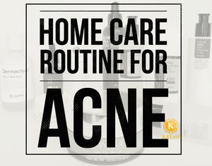 HOME CARE ROUTINE FOR ACNE