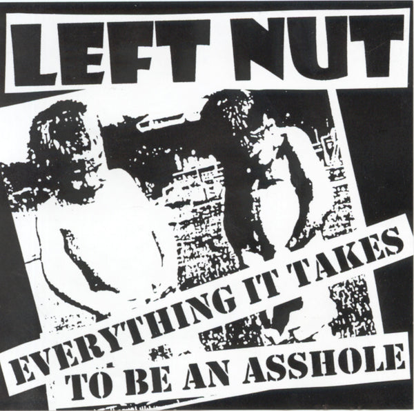 Left Nut - Everything It Takes To Be An Asshole - MP3s